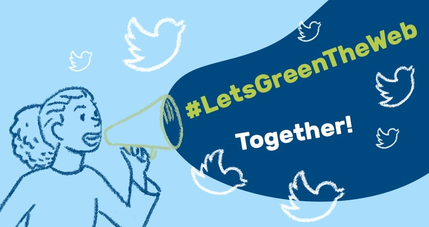 #LetsGreenTheWeb Together